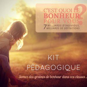 """Kit pédagogique C'est quoi le bonheur - A propos du film """"C'est quoi le bonheur pour vous?"""""""